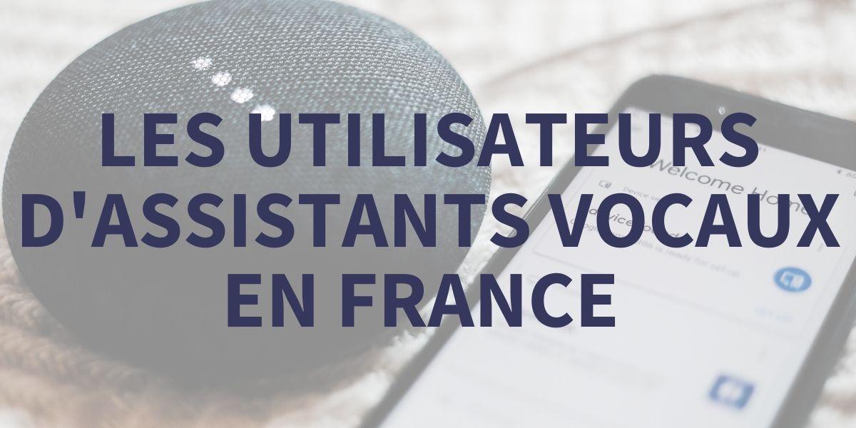 Les utilisateurs d'assistants vocaux en France